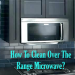 How-To-Clean-Over-The-Range-Microwave-Image