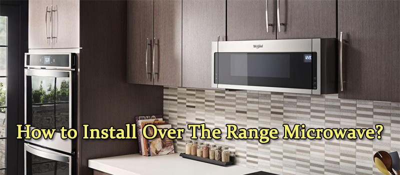 steps-to-install-over-the-range-microwave-image