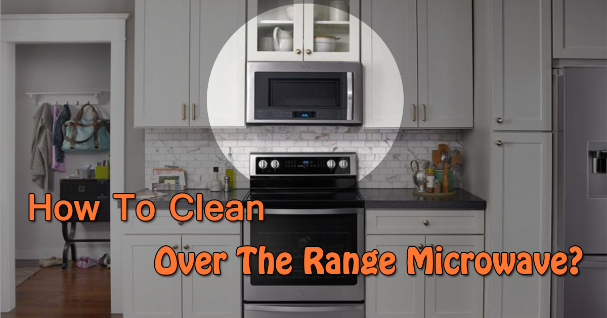 How to Clean Over the Range Microwave image