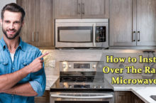 Guide to Install Over the Range Microwave in your Home