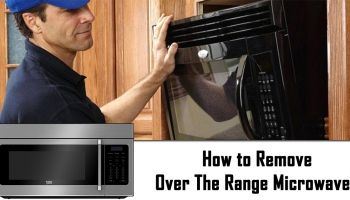 Steps to remove or uninstall Over the Range Microwave